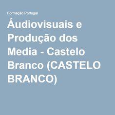Áudiovisuais e Produção dos Media - Castelo Branco (CASTELO BRANCO) -