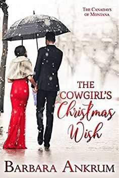 the cowgirl's Christmas wish (the canadays of montana book 3)