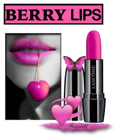 """""""Berry Lips"""" by ragnh-mjos ❤ liked on Polyvore featuring beauty, Lancôme, contest, Beauty and berrylips"""
