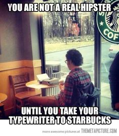 Funny pictures about So you think you are a hipster. Oh, and cool pics about So you think you are a hipster. Also, So you think you are a hipster. Haha Funny, Funny Cute, Funny Stuff, Funny Things, Hipster Things, Awesome Stuff, Funny Memes, That's Hilarious, Funniest Memes