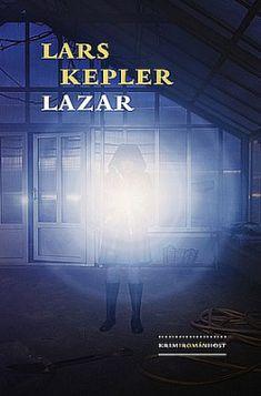 Lazar Lars Kepler, Pdf, Neon Signs, Books, Libros, Book, Book Illustrations, Libri