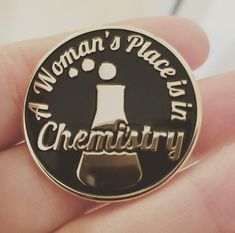 A Woman's Place is in Chemistry enamel pin