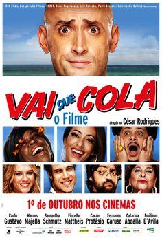 Vai Que Cola filme 2015, acho que o seriado é mais engraçado.