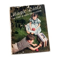 Magic Dials: The Story of Radio and Television Vintage History Technology Book Hardcover Dust Jacket 1939 Publication Color Illustrations This is a