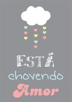 Pôster Está Chovendo Amor (digital) Baby Shower, E Design, Baby Love, Hand Lettering, New Baby Products, Decoupage, Diy And Crafts, Alice, Poster
