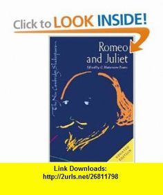 Romeo and Juliet (The New Cambridge Shakespeare) (9780521825467) William Shakespeare, G. Blakemore Evans , ISBN-10: 0521825466  , ISBN-13: 978-0521825467 ,  , tutorials , pdf , ebook , torrent , downloads , rapidshare , filesonic , hotfile , megaupload , fileserve