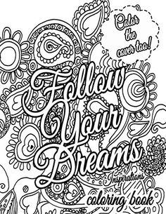 Follow Your Dreams Coloring Book: Coloring Inspirations by M. J. Silva http://www.amazon.com/dp/1519576056/ref=cm_sw_r_pi_dp_cSBywb15205EB