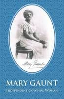 This is a rare biography of the pioneering Australian author, Mary Gaunt.
