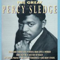 "The Great Percy Sledge. Featuring the 1966 No. 1 hit ""When a Man Loves a Woman.""  Percy Sledge (1940 - 2015).  [Download it from Freegal Music.]"