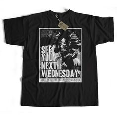 7e553cf7b See You Next Wednesday Cult Movie T shirt from Old Skool Hooligans John  Landis, Movie