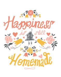 """""""Happiness is Still Homemade"""" fine art print ~ This Paper Ship"""