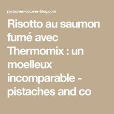 Risotto au saumon fumé avec Thermomix : un moelleux incomparable - pistaches and co