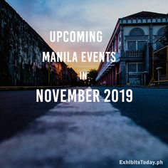 More exciting expos, trade shows, conferences, and summits are slated in November. Mark your calendar to these upcoming events in Manila next month: November 2019, Upcoming Events, Manila, Philippines