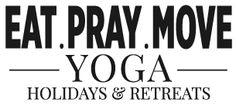 EAT.PRAY.MOVE - Yoga Holidays and Retreats