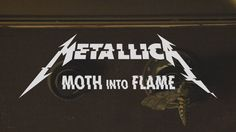 Metallica - Moth Into Flame [Full HD] [Lyrics] (From Official Music Video)