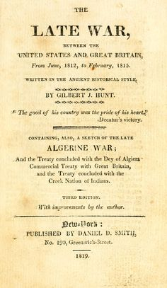 Late war, between the United States and Great Britain, from June, 1812, to February, 1815