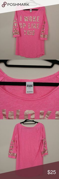 VS Pink I Woke Up Like This Sleep Shirt Pink with gold foil lettering. PINK Victoria's Secret Intimates & Sleepwear Pajamas