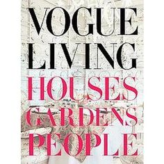 adding this to the Christmas list- #Vogue Living, Houses, Gardens, People