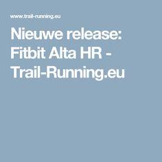 Nieuwe release: Fitbit Alta HR - Trail-Running.eu