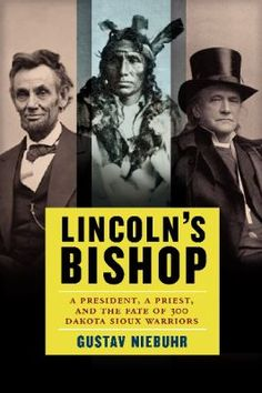 """In the tradition of Doris Kearns Goodwin's Team of Rivals comes Gustav Niebuhr's compelling history of Abraham Lincoln's decision in 1862 to spare the lives of 265 condemned Sioux men, and the Episcopal bishop who was his moral compass, helping guide the president's conscience."