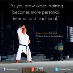 As you grow older, training becomes more personal, internal and traditional.