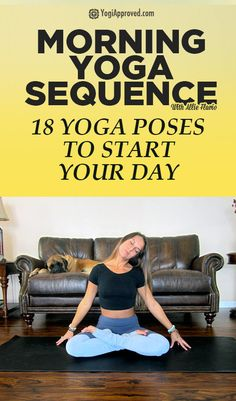 Morning Yoga Sequence: 18 Yoga Poses to Start Your Day - Pin it now. Enjoy this yoga sequence later :)