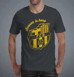 Suarez is Here. #barcelona t shirt at https://www.etsy.com/listing/197473669/barcelona-luis-suarez-t-shirt-mens
