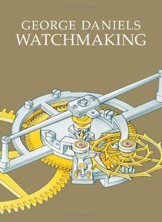 Watchmaking by George Daniels, http://www.amazon.com/dp/0856677043/ref=cm_sw_r_pi_dp_JR3Yrb08B0YSX