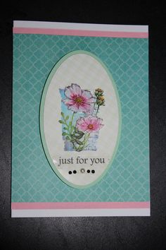 Flowers Just for you handmade 3D blank card by lilyofthevall77