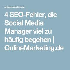 4 SEO-Fehler, die Social Media Manager viel zu häufig begehen | OnlineMarketing.de