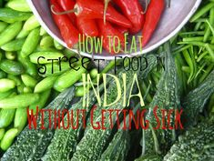 These 15 Tips on eating street food in India from an expat living here two years will help you stay healthy in India and enjoy the indian street food