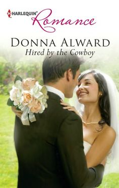 July 16, 2012 - Hired by the Cowboy - Donna Alward