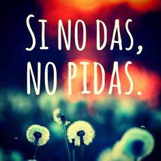 Si no das, no pidas. #accionpoetica #acciónpoética #colombia #accioncolombia #accionpoeticacolombia #acciónpoéticacolombia