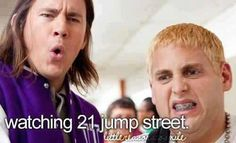 Like if youve seen 21 Jump Street  Click for more