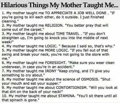 Hilarious Things My Mother Taught Me. funny jokes story lol funny quote funny quotes funny sayings joke hilarious humor stories funny jokes parenting humor Funny Mothers Day, Mothers Day Quotes, Mother Sayings, Sunday Quotes, Family Quotes, Me Quotes, Joke Stories, Mother Teach, Diabetes Treatment Guidelines