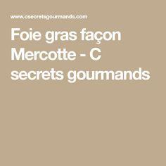 Foie gras façon Mercotte - C secrets gourmands