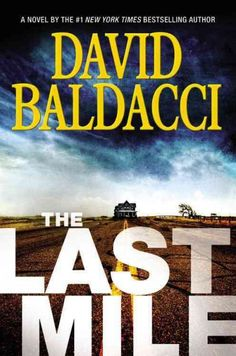 The Last Mile, by David Baldacci. In his New York Times bestseller Memory Man, David Baldacci introduced the extraordinary detective Amos Decker-the man who can forget nothing. Now, Decker returns in a spectacular new thriller . New Books, Good Books, Books To Read, Books 2016, 2017 Books, Thriller Books, Mystery Thriller, David Baldacci Books, Amos Decker