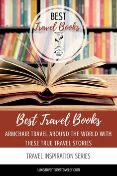 The Best Travel Books: True Stories to Armchair Travel Around the World Our recommendations of true stories that are the best travel books to fuel your wanderlust and transport us to another time, another place, another life. Best Travel Books, Travel Movies, Travel Usa, Travel Trip, Travel Destinations, Travel Around The World, Around The Worlds, Virtual Travel, Worldwide Travel