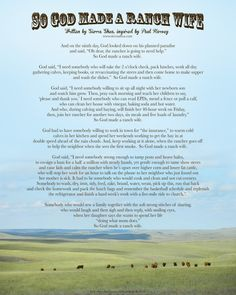 "Today, I'm excited to share a new poem with you! Last year, I wrote a version called ""So God Made a Farmer's Wife."" That poem highlighted the work, worries, joys and life of… Favorite Quotes, Best Quotes, Favorite Things, Cowboy Poetry, Cowboy Quotes, Wife Quotes, Ranch Life, The Ranch, Cool Words"