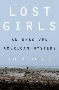 "Lost Girls by Robert Kolker | 29 True Crime Books Fans Of ""Serial"" Should Read"