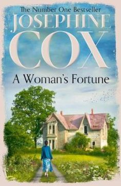 Buy A Woman's Fortune by Josephine Cox at Mighty Ape NZ. The new novel from Sunday Times bestselling author Josephine Cox - the master storyteller. Finding a new beginning means taking the hardest road. Letters From Home, Carter Family, Library Services, Cox And Cox, Away From Her, Book Summaries, Happy Endings, Number One, Great Britain