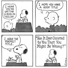 The subject of every sermon I preach and every article I've ever written.  It certainly occurs to me I might be.