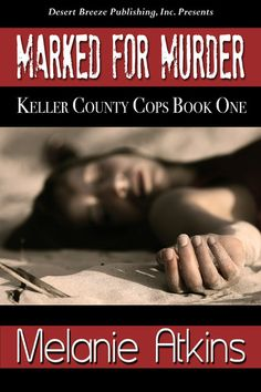 Keller County Cops Book One: Marked for Murder