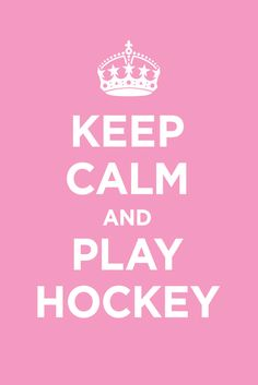 ice hockey, road hockey, ball hockey, FIELD HOCKEY, hockey-under-water, Wii hockey: et n'oubliez surtout pas de vous amuser :) (ps works for most sports)...