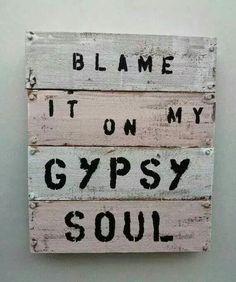 Blame It On My Gypsy Soul Pallet art. Nope, I blame it on your racism. Boho Life, Gypsy Life, Gypsy Soul, Gypsy Eyes, Bohemian Soul, Hippie Love, Hippie Gypsy, Happy Hippie, Hippie Things