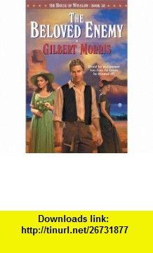 The Beloved Enemy (The House of Winslow #30) (9780764227042) Gilbert Morris , ISBN-10: 0764227041  , ISBN-13: 978-0764227042 ,  , tutorials , pdf , ebook , torrent , downloads , rapidshare , filesonic , hotfile , megaupload , fileserve