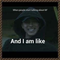 me when i find someone who likes NF at school 😂 Christian Rappers, Christian Humor, Christian Music, Music Memes, Music Quotes, Best Rapper, Nf Rapper, Nf Quotes, Nf Real Music