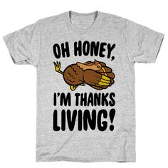 Oh Honey I'm Thanksliving Parody - Oh Honey, Thanksgiving? No I'm Thanksliving! Duck walk, vogue and death drop! It's Thanksgiving which means it's time to give thanks and get your life! Show your love for Drag queens and Thanksgiving with this funny, LGBTQ, Thanksgiving day shirt! Funny Shirts, Tee Shirts, Rupaul Drag Queen, Trixie And Katya, Get Your Life, Cotton Tee, Spun Cotton, Christmas Shirts, Drag Queens