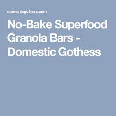 No-Bake Superfood Granola Bars - Domestic Gothess