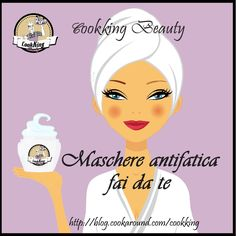 MASCHERE VISO ANTIFATICA FAI DA TE http://blog.cookaround.com/cookking